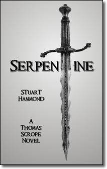 Serpentine - A Thomas Scrope Novel - Coming Soon